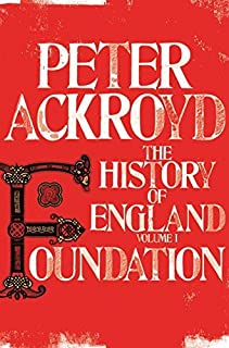 Foundation (The History of England) by Peter Ackroyd (2012-03-01)