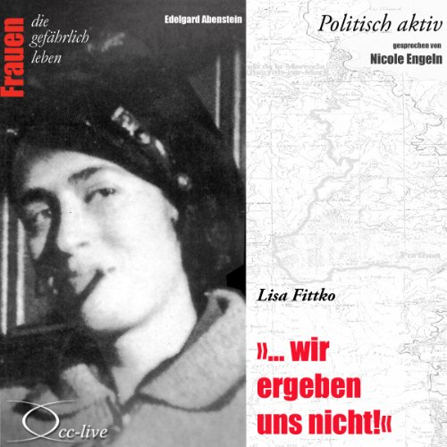 Lisa Fittko - Wir ergeben uns nicht Titelbild