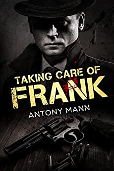 Taking Care of Frank by [Antony Mann]