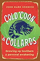 Cold 'Coon & Collards: Growing up Southern A personal awakening