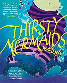 Thirsty Mermaids by [Kat Leyh]