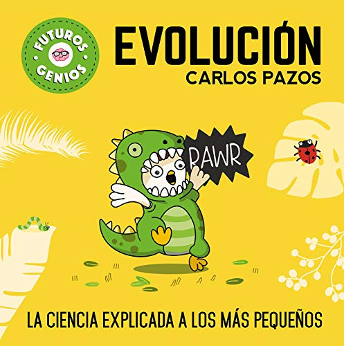 Evolución (Futuros Genios): La ciencia explicada a los más pequeños