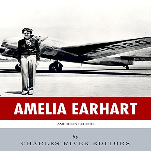 American Legends: The Life of Amelia Earhart audiobook cover art