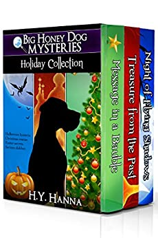 Big Honey Dog Mysteries HOLIDAY COLLECTION (Halloween, Christmas & Easter stories for kids): A dog detective holiday mystery adventure for children ages 9 to 12 years by [H.Y. Hanna]