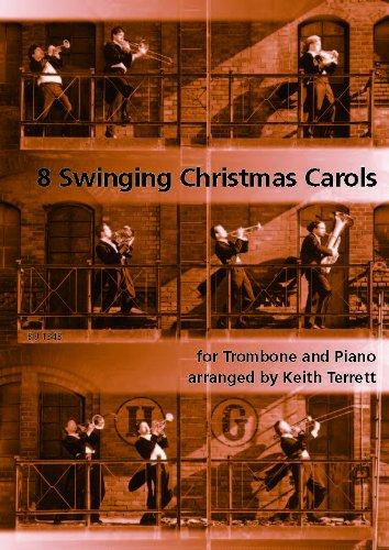 8 Swinging Kerstcarols voor trombone en piano/8 swingende kerstliedjes voor posaune en piano (muziek voor blikken bladeren)