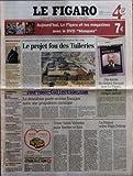 FIGARO (LE) [No 18514] du 14/02/2004 - LE PROJET FOU DES TUILERIES - LE 2EME PORTE-AVIONS FRANCAIS AURA UNE PROPULSION CLASSIQUE - TRISTE SAINT-VALENTIN POUR BARBIE ET KEN - LA FRANCE SELON REGIS DEBRAY - RUGBY - LE XV DE FRANCE - FOOT - TUNISIE ET LEMERRE - TENNIS - LECLERC ET L'ERE DU SOUPCON - LA COTE DE BUSH S'EFFONDRE - LE VOLCAN HAITIEN - J.PAUL PROUST - LE VIN ET LES FEMMES ENCEINTES .