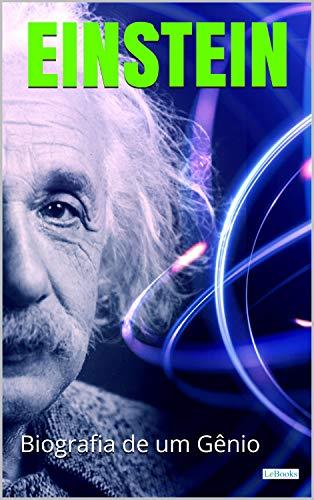 ALBERT EINSTEIN: Biografia de um Gênio (Os Cientistas)