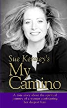 Sue Kenney's My Camino: A True Story About the Spiritual Journey of a Woman Confronting Her Deepest Fear