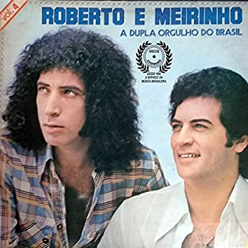 Roberto e Meirinho, Vol. 4 (A Dupla Orgulho do Brasil)