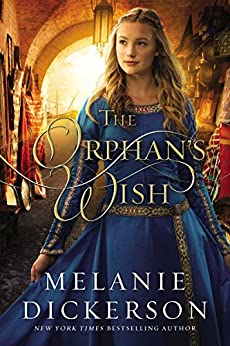 The Orphan's Wish by [Melanie Dickerson]