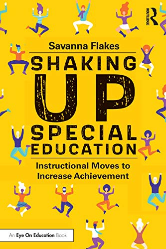 Compare Textbook Prices for Shaking Up Special Education 1 Edition ISBN 9780367478902 by Flakes, Savanna