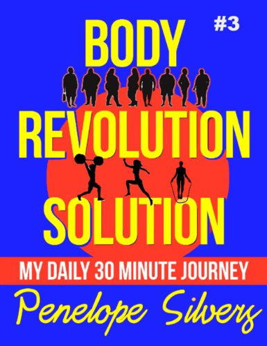 Body Revolution Solution - My 30 Minute Journey #3 (Body Revolution Series) (English Edition)