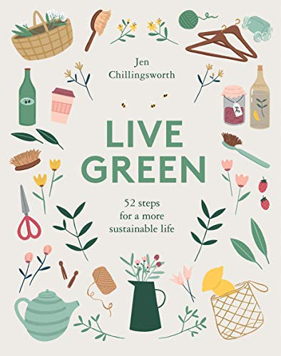 Live Green: 52 Steps for a More Sustainable Life (Hardcover)