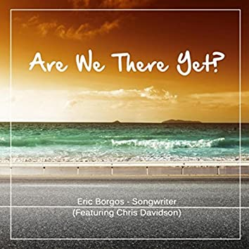 Are We There Yet? (feat. Chris Davidson)
