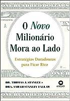 O Novo Milionário Mora ao Lado: Estratégias Duradouras Para Ficar Rico (Volume 1)
