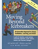 Moving Beyond Icebreakers: An Innovative Approach to Group Facilitation, Learning, and Action