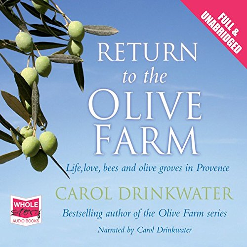 Return to the Olive Farm                   By:                                                                                                                                 Carol Drinkwater                               Narrated by:                                                                                                                                 Carol Drinkwater                      Length: 11 hrs and 43 mins     21 ratings     Overall 4.1