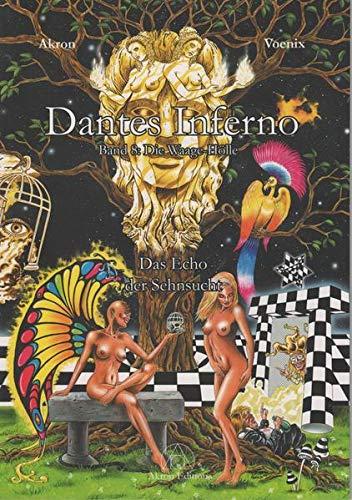 Dantes Inferno - Die Waage-Hölle: Das Echo der Sehnsucht (Dante Comic-Reihe)