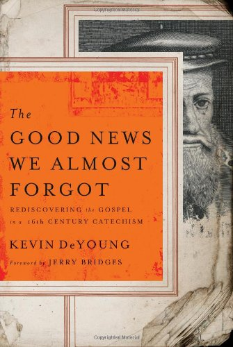 Good News We Almost Forgot, The: Rediscovering the Gospel in a 16th Century Catechism