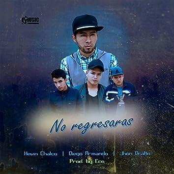 No Regresaras (feat. Jhon Drako & Diego Armando)