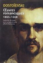 Oeuvres romanesques 1865-1868 de Fédor Dostoïevski