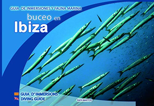 Buceo en Ibiza - Ibiza Diving Guide - Guia d'immersions d'Eivissa (Tapa blanda)