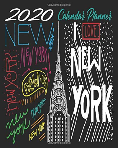 2020 Calendar Planner: Black | 2020 I Love New York, The Big Apple Calendar Organizer | Monthly | Weekly | Year At A Glance | 67 Pages | 8 x 10 Inch Notebook
