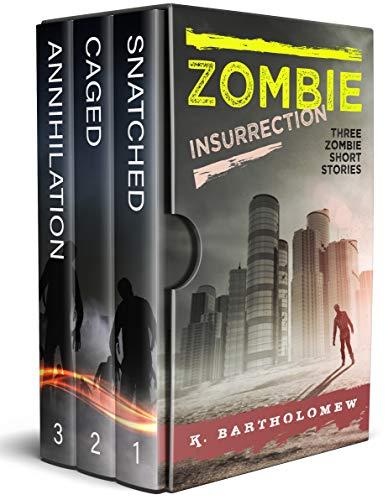 Zombie Insurrection - Three Zombie Short Stories by [K. Bartholomew]