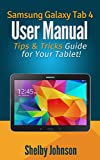 Samsung Galaxy Tab 4 User Manual: Tips & Tricks Guide for Your Tablet! (English Edition)