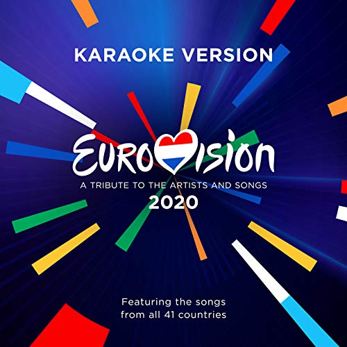Eurovision 2020 - A Tribute To The Artists And Songs (Karaoke Version)