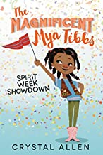 The Magnificent Mya Tibbs: Spirit Week Showdown