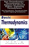 Basic Thermodynamics - Thermodynamics For Beginners And Advanced Students - Engineering Thermodynamics: Basic Thermodynamics - Thermodynamics Book For GATE - Engineering Thermodynamics