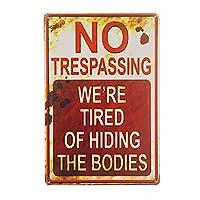 ぼろぼろのシックなレトロ立ち入り禁止私たちは身体を隠すのにうんざりしている面白い金属の看板-20x30cm