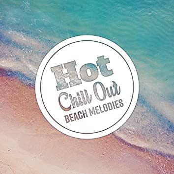 Hot Chill Out Beach Melodies