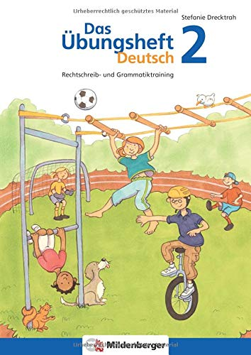 Das Übungsheft Deutsch 2: Rechtschreib- und Grammatiktraining, Klasse 2: Rechtschreib- und Grammatiktraining, 2. Schuljahr
