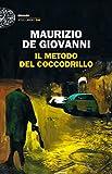 Il metodo del Coccodrillo (I Bastardi di Pizzofalcone Vol. 1)...