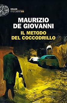 Il metodo del Coccodrillo (I Bastardi di Pizzofalcone Vol. 1) di [Maurizio de Giovanni]