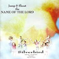 Jump & Shout the Name of the Lord by Silverbird