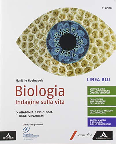 Biologia indagine sulla vita. Linea blu. Per il quarto anno delle Scuole superiori