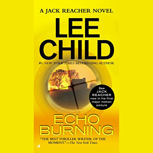 Echo Burning     A Jack Reacher Novel              By:                                                                                                                                 Lee Child                               Narrated by:                                                                                                                                 Dick Hill                      Length: 17 hrs and 34 mins     4,097 ratings     Overall 4.4