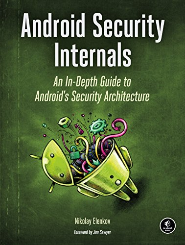 Android Security Internals: An In-Depth Guide to Android
