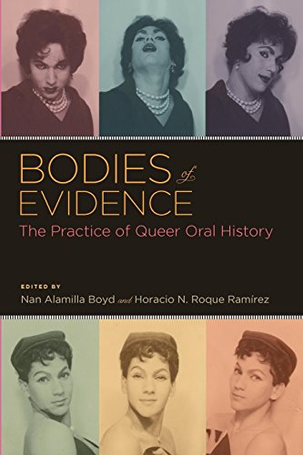 Download Bodies of Evidence: The Practice of Queer Oral History (Oxford Oral History Series) 0199742731