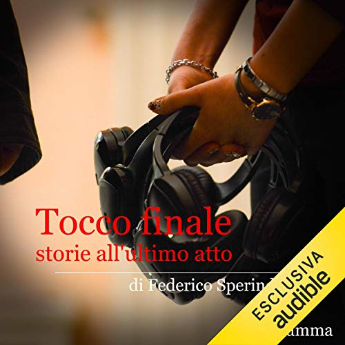 Storie all'ultimo atto. Tocco finale audiobook cover art