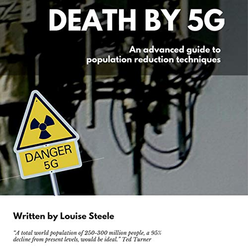 Death by 5G: An Advanced Guide to Population Reduction Techniques audiobook cover art