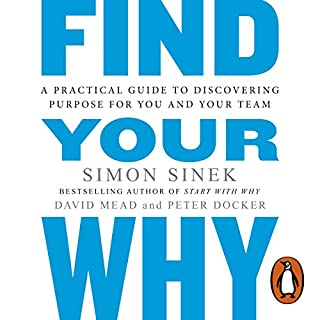 Find Your Why     A Practical Guide for Discovering Purpose for You and Your Team              Autor:                                                                                                                                 Simon Sinek                               Sprecher:                                                                                                                                 Simon Sinek,                                                                                        Stephen Shedletzky                      Spieldauer: 4 Std. und 56 Min.     31 Bewertungen     Gesamt 4,1