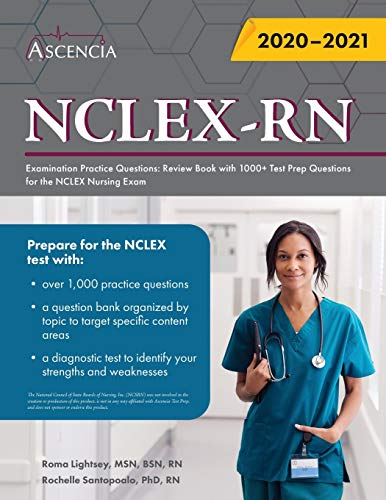 NCLEX-RN Examination Practice Questions: Review Book with 1000+ Test Prep Questions for the NCLEX Nursing Exam