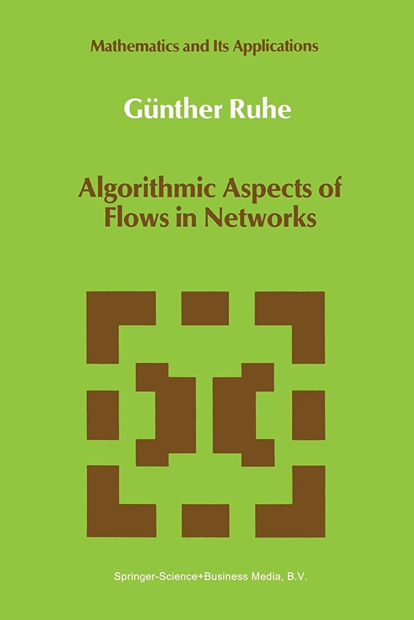 乱暴な電池敬の念Algorithmic Aspects of Flows in Networks (Mathematics and Its Applications)