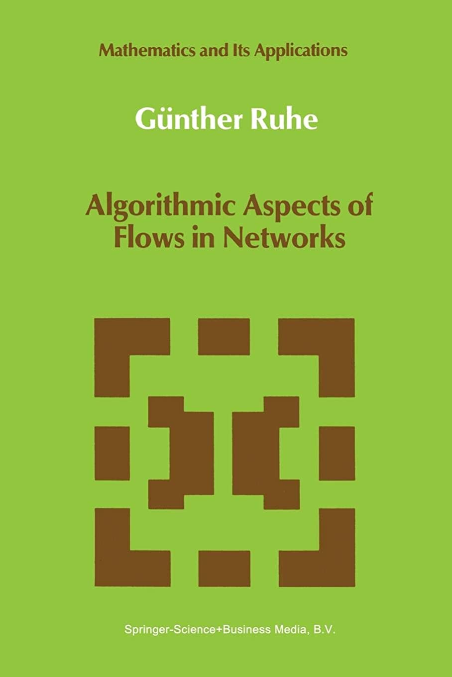 消化ヒュームゴールAlgorithmic Aspects of Flows in Networks (Mathematics and Its Applications)