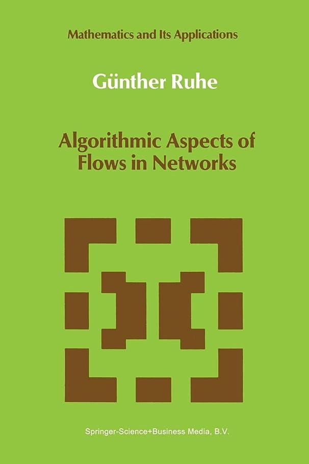 週末適合しましたブロックAlgorithmic Aspects of Flows in Networks (Mathematics and Its Applications)