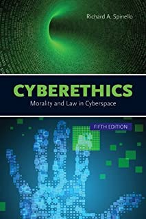 Cyberethics: Morality And Law In Cyberspace 5th (fifth) Edition by Spinello, Richard published by Jones & Bartlett Learning (2013)